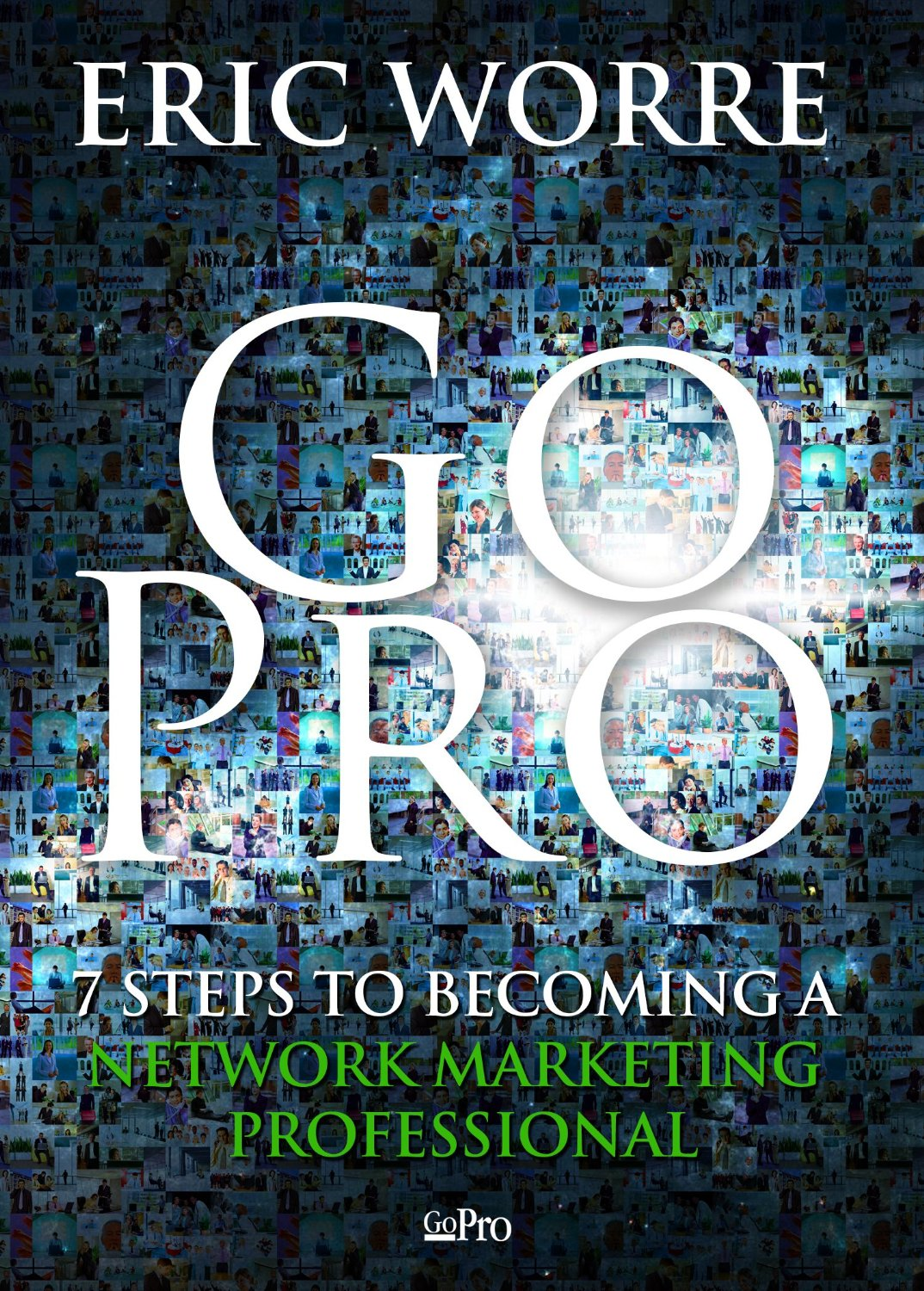Go Pro by Eric Worre - book cover